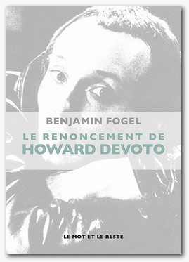 Benjamain_Fogel_Renoncement_Howard_Devoto