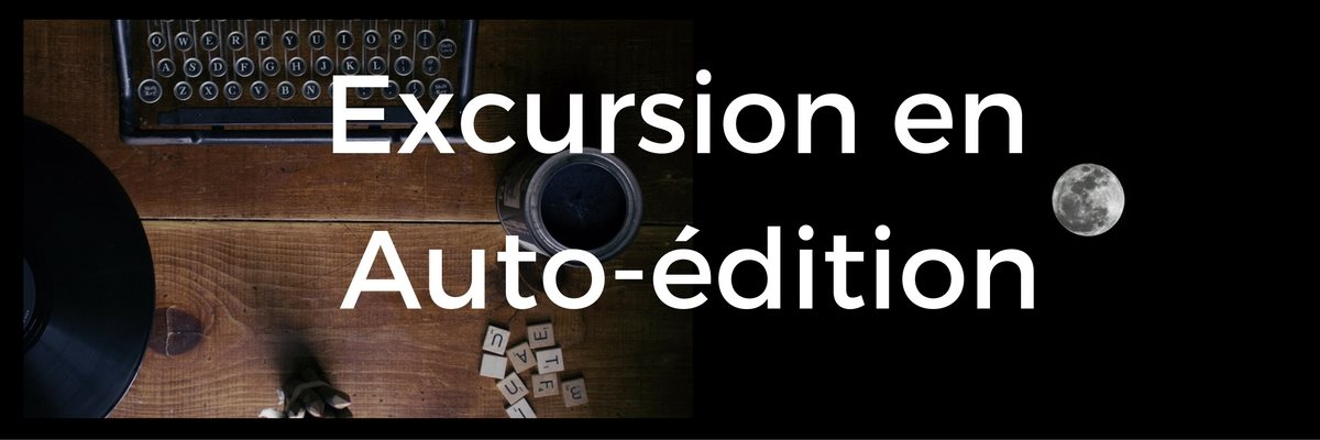 Excursion en Auto-édition