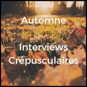 Automne interview crépusculaires